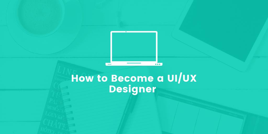 how to become UI/UX designer