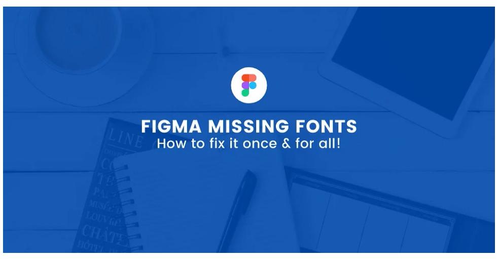 Figma missing fonts error