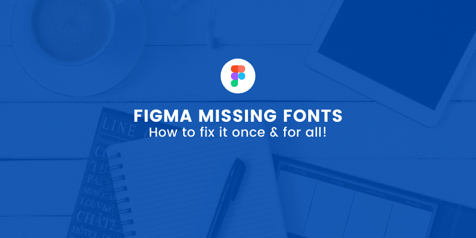 Figma missing fonts
